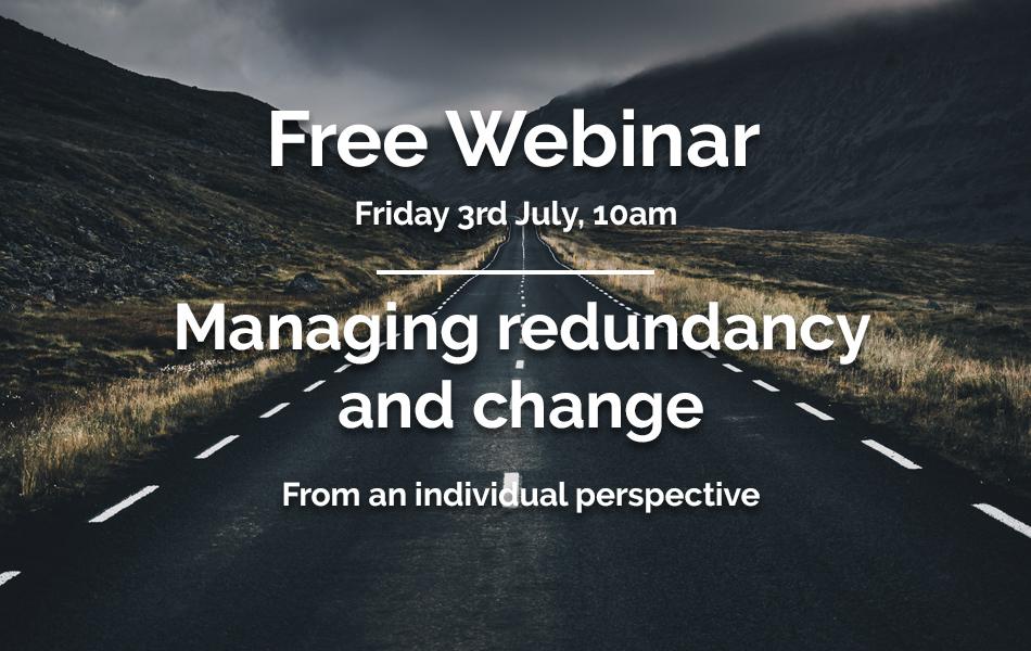 Free Webinar: Managing redundancy and change